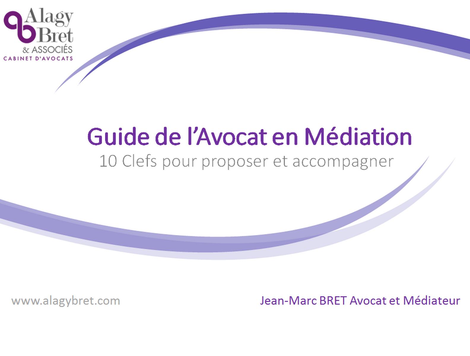 Guide de l'Avocat en Médiation: 10 Clefs pour proposer et accompagner